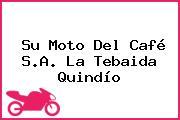 Su Moto Del Café S.A. La Tebaida Quindío