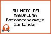 SU MOTO DEL MAGDALENA Barrancabermeja Santander
