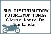SUB DISITRIBUIDORA AUTORIZADA HONDA Cúcuta Norte De Santander
