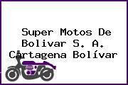 Super Motos De Bolivar S. A. Cartagena Bolívar