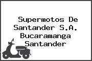 Supermotos De Santander S.A. Bucaramanga Santander