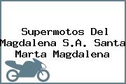 Supermotos Del Magdalena S.A. Santa Marta Magdalena
