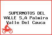 SUPERMOTOS DEL VALLE S.A Palmira Valle Del Cauca