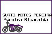 SURTI MOTOS PEREIRA Pereira Risaralda