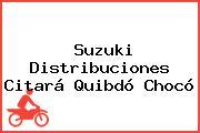 Suzuki Distribuciones Citará Quibdó Chocó