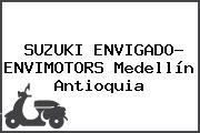 SUZUKI ENVIGADO- ENVIMOTORS Medellín Antioquia