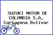 SUZUKI MOTOR DE COLOMBIA S.A. Cartagena Bolívar