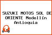 SUZUKI MOTOS SOL DE ORIENTE Medellín Antioquia