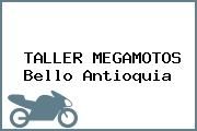 TALLER MEGAMOTOS Bello Antioquia