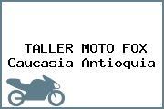 TALLER MOTO FOX Caucasia Antioquia