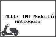 TALLER TMT Medellín Antioquia