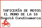 TAPICERÍA DE MOTOS EL MONO DE LA 16 Bogotá Cundinamarca
