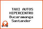 TAXI AUTOS HIPERCENTRO Bucaramanga Santander
