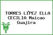 TORRES LµPEZ ELLA CECILIA Maicao Guajira