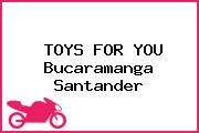 TOYS FOR YOU Bucaramanga Santander