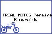 TRIAL MOTOS Pereira Risaralda