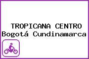 TROPICANA CENTRO Bogotá Cundinamarca