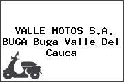 VALLE MOTOS S.A. BUGA Buga Valle Del Cauca