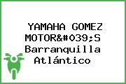 YAMAHA GOMEZ MOTOR'S Barranquilla Atlántico