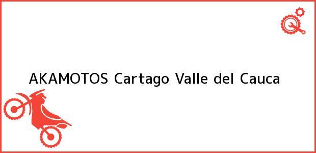 Teléfono, Dirección y otros datos de contacto para AKAMOTOS, Cartago, Valle del Cauca, Colombia