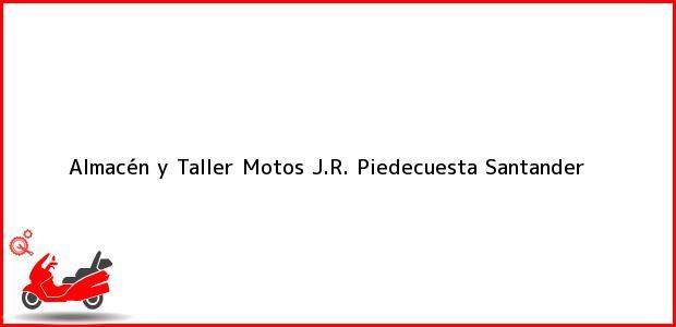Teléfono, Dirección y otros datos de contacto para Almacén y Taller Motos J.R., Piedecuesta, Santander, Colombia