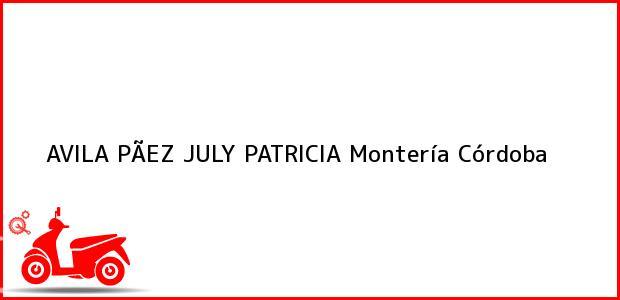 Teléfono, Dirección y otros datos de contacto para AVILA PÃEZ JULY PATRICIA, Montería, Córdoba, Colombia