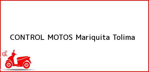 Teléfono, Dirección y otros datos de contacto para CONTROL MOTOS, Mariquita, Tolima, Colombia