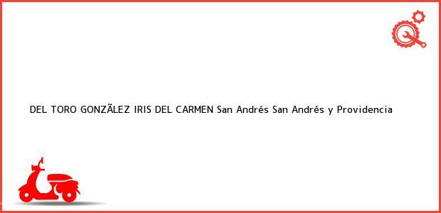 Teléfono, Dirección y otros datos de contacto para DEL TORO GONZÃLEZ IRIS DEL CARMEN, San Andrés, San Andrés y Providencia, Colombia