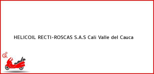 Teléfono, Dirección y otros datos de contacto para HELICOIL RECTI-ROSCAS S.A.S, Cali, Valle del Cauca, Colombia
