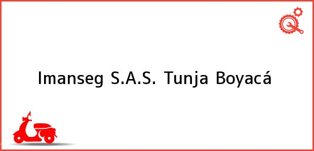 Teléfono, Dirección y otros datos de contacto para Imanseg S.A.S., Tunja, Boyacá, Colombia