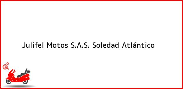 Teléfono, Dirección y otros datos de contacto para Julifel Motos S.A.S., Soledad, Atlántico, Colombia
