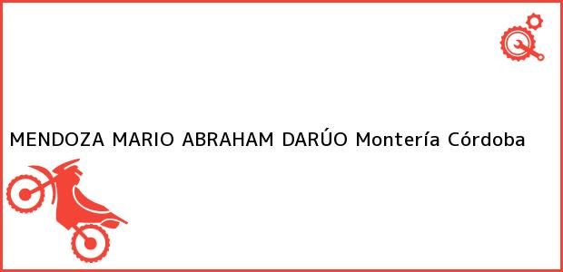 Teléfono, Dirección y otros datos de contacto para MENDOZA MARIO ABRAHAM DARÚO, Montería, Córdoba, Colombia