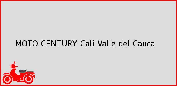 Teléfono, Dirección y otros datos de contacto para MOTO CENTURY, Cali, Valle del Cauca, Colombia