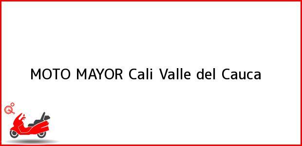 Teléfono, Dirección y otros datos de contacto para MOTO MAYOR, Cali, Valle del Cauca, Colombia