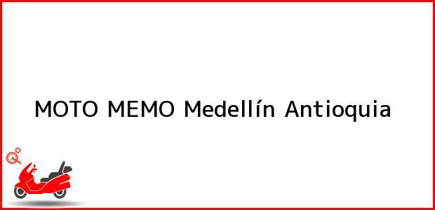 Teléfono, Dirección y otros datos de contacto para MOTO MEMO, Medellín, Antioquia, Colombia