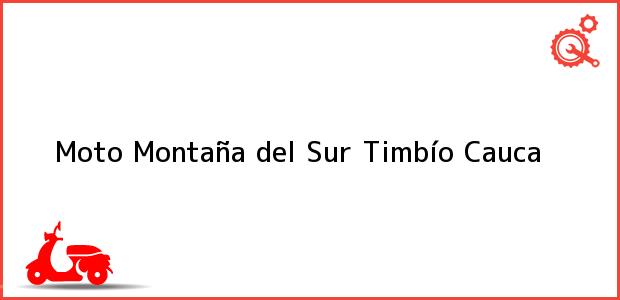 Teléfono, Dirección y otros datos de contacto para Moto Montaña del Sur, Timbío, Cauca, Colombia