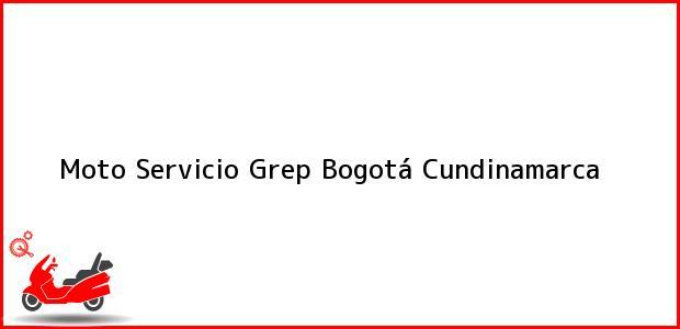 Teléfono, Dirección y otros datos de contacto para Moto Servicio Grep, Bogotá, Cundinamarca, Colombia
