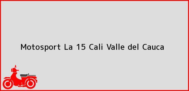 Teléfono, Dirección y otros datos de contacto para Motosport La 15, Cali, Valle del Cauca, Colombia