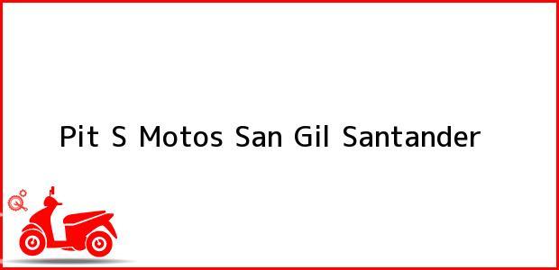 Teléfono, Dirección y otros datos de contacto para Pit S Motos, San Gil, Santander, Colombia