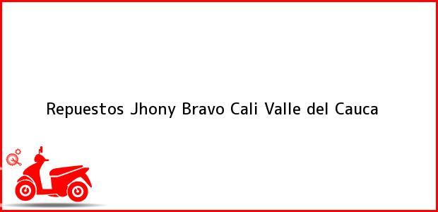 Teléfono, Dirección y otros datos de contacto para Repuestos Jhony Bravo, Cali, Valle del Cauca, Colombia