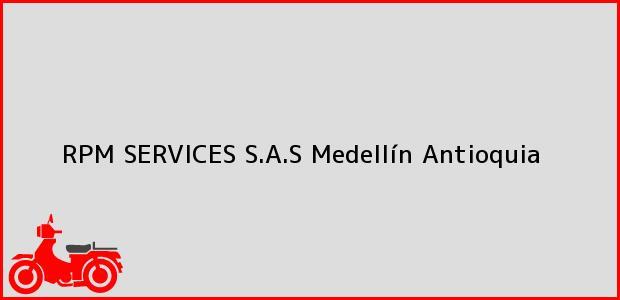 Teléfono, Dirección y otros datos de contacto para RPM SERVICES S.A.S, Medellín, Antioquia, Colombia