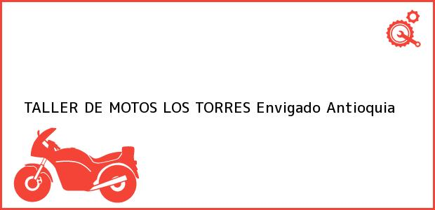 Teléfono, Dirección y otros datos de contacto para TALLER DE MOTOS LOS TORRES, Envigado, Antioquia, Colombia