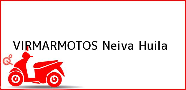 Teléfono, Dirección y otros datos de contacto para VIRMARMOTOS, Neiva, Huila, Colombia