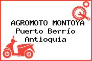 AGROMOTO MONTOYA Puerto Berrío Antioquia