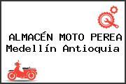 ALMACÉN MOTO PEREA Medellín Antioquia