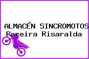 ALMACÉN SINCROMOTOS Pereira Risaralda