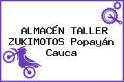 ALMACÉN TALLER ZUKIMOTOS Popayán Cauca