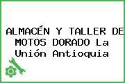 ALMACÉN Y TALLER DE MOTOS DORADO La Unión Antioquia