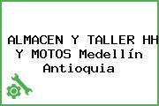 ALMACEN Y TALLER HH Y MOTOS Medellín Antioquia