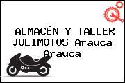 ALMACÉN Y TALLER JULIMOTOS Arauca Arauca